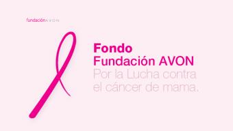 Fondo Fundación Avon por la Lucha contra el Cáncer de Mama